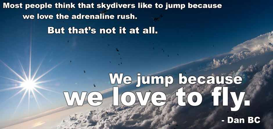 We jump because we love to fly - Dan BC